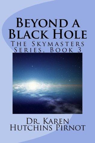 Beyond a Black Hole Karen Hutchins Pirnot