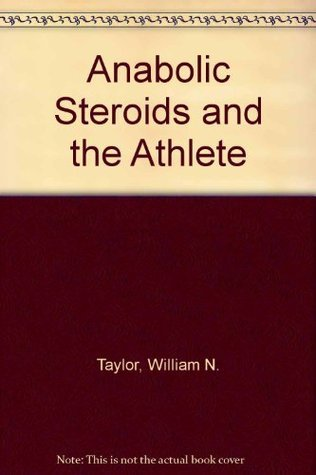 Anabolic Steroids And The Athlete William N. Taylor