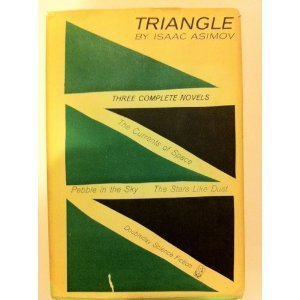 Triangle: An Omnibus of Three Science Fiction Novels Isaac Asimov