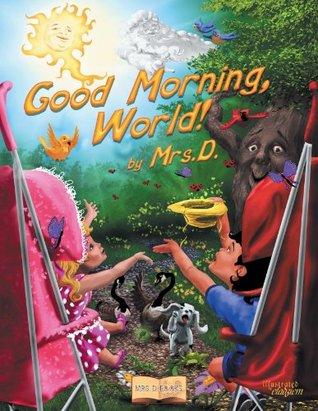 Good Morning, World! Mrs. D.