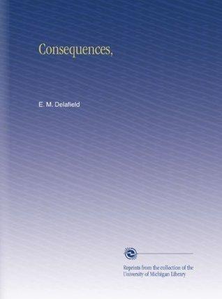 Consequences, E.M. Delafield