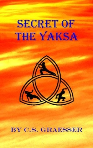 Secret of the Yaksa C.S. Graesser
