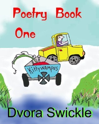 Poetry Book One  by  Dvora Swickle