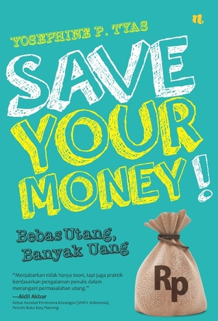 Save Your Money Yosephine P. Tyas