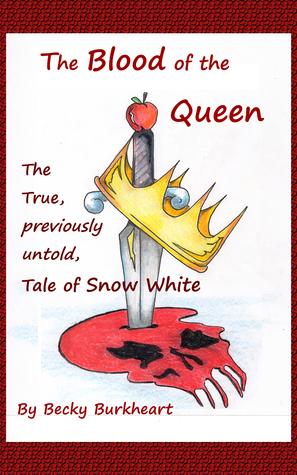 The Blood of the Queen Becky Burkheart