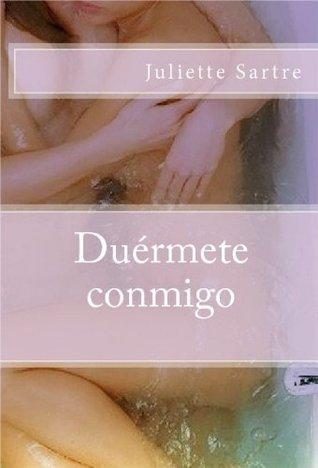 Duérmete conmigo  by  Juliette Sartre
