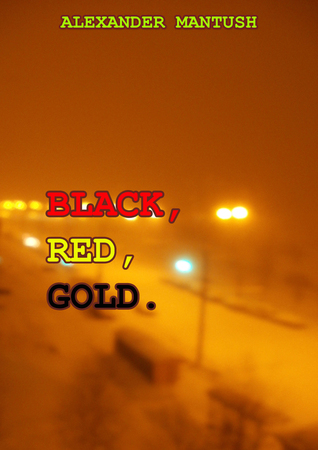 Black, Red, Gold  by  Alexander Mantush