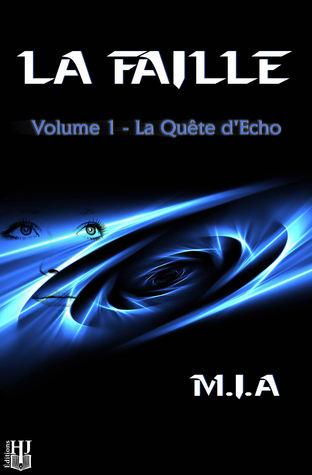 La Faille: Volume 1 : La quête dEcho  by  M.I.A