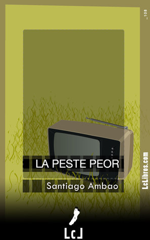 La peste peor  by  Santiago Ambao