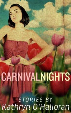 Carnival Nights  by  Kathryn OHalloran
