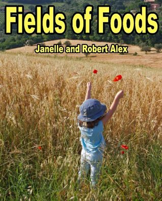 Fields of Foods Janelle Alex