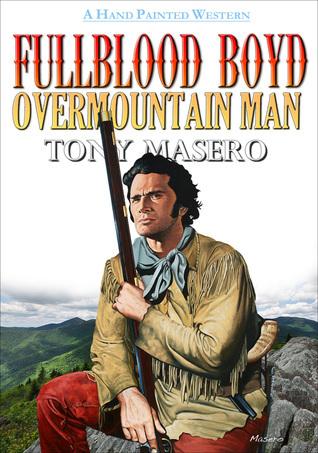 Fullblood Boyd: Overmountain Man Tony Masero