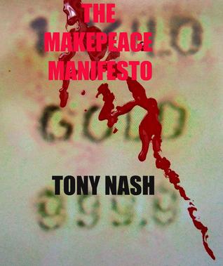 The Makepeace Manifesto  by  Tony Nash