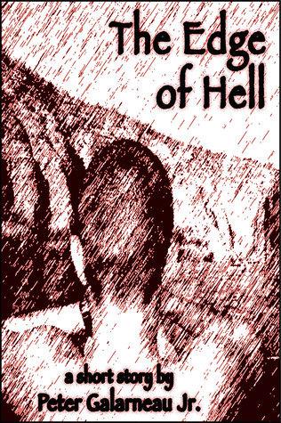 The Edge of Hell Peter Galarneau Jr.