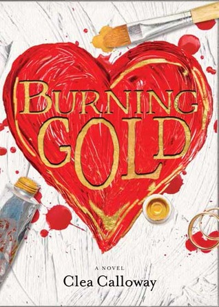 Burning Gold  by  Clea Calloway