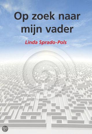 Op zoek naar mijn vader Linda Sprado-Pols