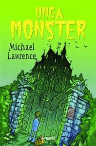 Unga monster  by  Michael Lawrence