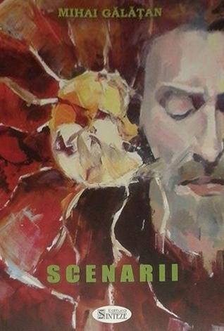 Scenarii Mihai Gălățan