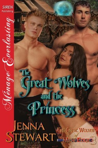 The Great Wolves and the Princess [The Great Wolves of Men-Edge 3]  by  Jenna Stewart