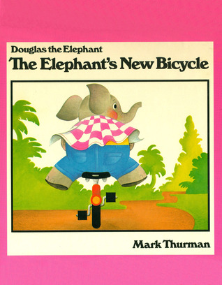 The Elephants New Bicycle  by  Mark Thurman