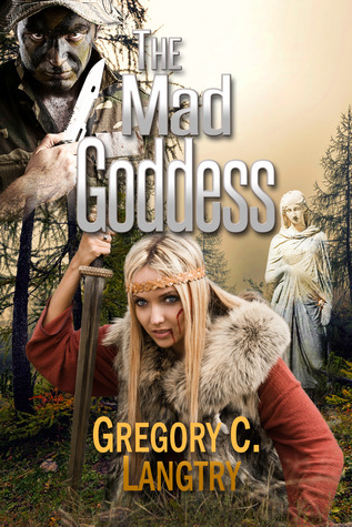The Mad Goddess: The Rogue God Series (Book 2) Gregory c. Langtry