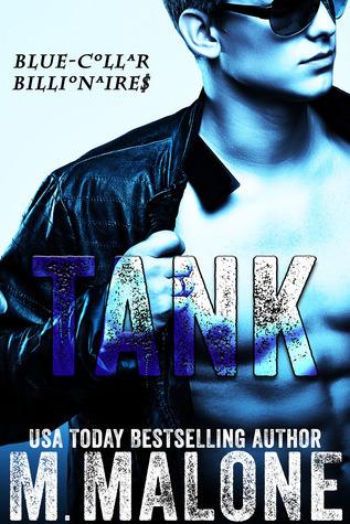 Tank (Blue-Collar Billionaires, #1) M. Malone