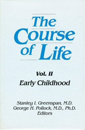 The Course Of Life, Volume II: Early Childhood  by  Stanley I. Greenspan