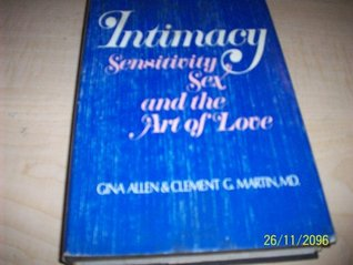 Intimacy: sensitivity, sex, and the art of love  by  Gina Allen