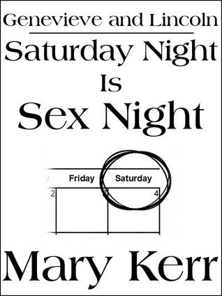 Saturday Night Is Sex Night  by  Mary Kerr