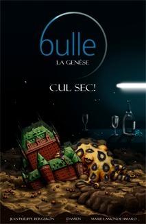 Cul sec! (Bulle: la genèse #1)  by  Jean-Philippe Bergeron