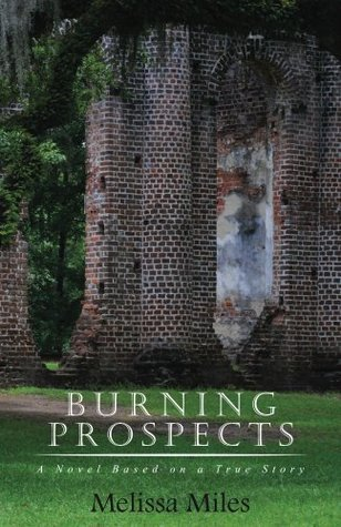 Burning Prospects: Based on a True Story Melissa Miles