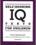 Self-Scoring IQ Tests for Children  by  Victor Serebriakoff