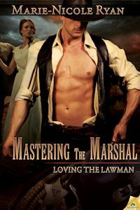 Mastering the Marshal (Loving the Lawman, #3)  by  Marie-Nicole Ryan