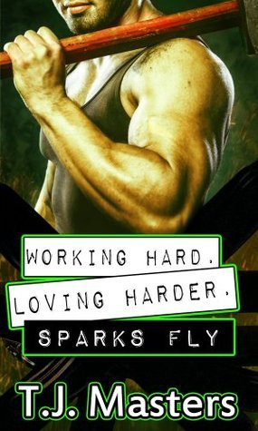 Sparks Fly  by  T.J. Masters