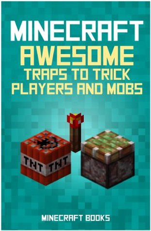 Minecraft: AWESOME Traps to Trick Players and Mobs Minecraft Books