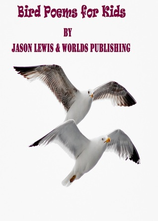 Bird Poems for Kids  by  Worlds Publishing