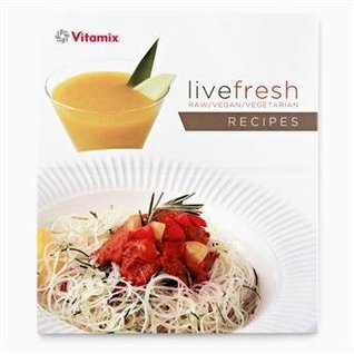 Live Fresh Cookbook By Vitamix  by  Vitamix