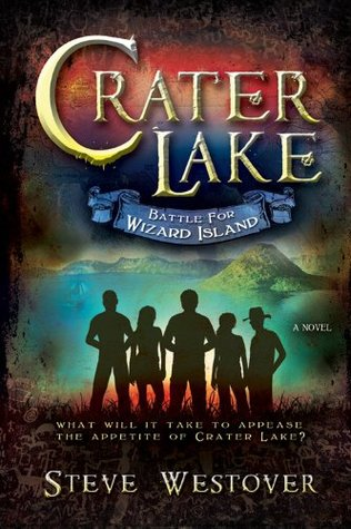 Crater Lake: Battle for Wizard Island  by  Steve Westover