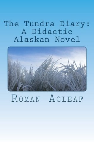The Tundra Diary  by  Roman Acleaf