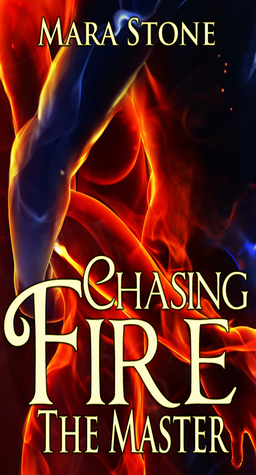 Chasing Fire #3 The Master Mara Stone