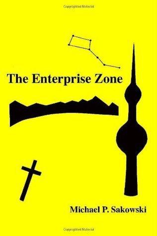 The Enterprise Zone Michael P. Sakowski