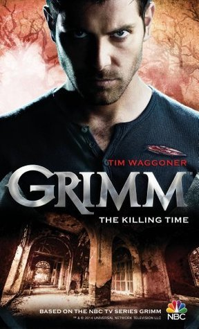 Grimm - The Killing Time  by  Tim Waggoner