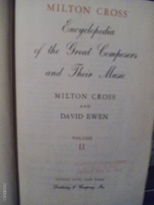 Milton Cross Encyclopedia of the Great Composers and Their Music Vol. 2 (Volume 2) Milton Cross