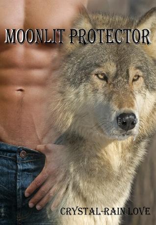 Moonlit Protector (Moonlit Novella #3)  by  Crystal-Rain Love