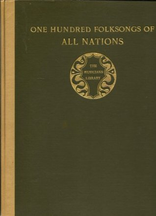 One Hundred Folksongs of all Nations. Edited  by  G. Bantock. For medium voice by Granville Bantock
