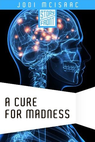 A Cure for Madness  by  StoryFront
