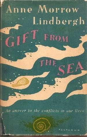 GIFT FROM THE SEA Anne Morrow Lindbergh