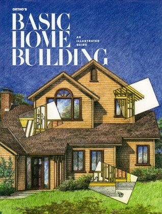 Orthos Basic Home Building: An Illustrated Guide  by  Ron Hildebrand