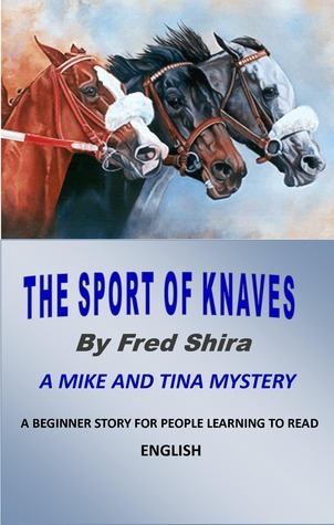 The Sport of Knaves  by  Fred Shira