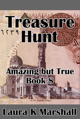 Treasure Hunt Amazing but True Book Eight  by  Laura K Marshall